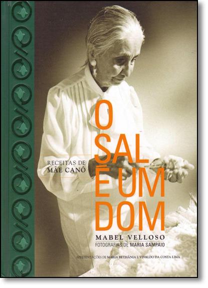Sal É um Dom, O: Receitas de Mãe Canô, livro de Mabel Velloso