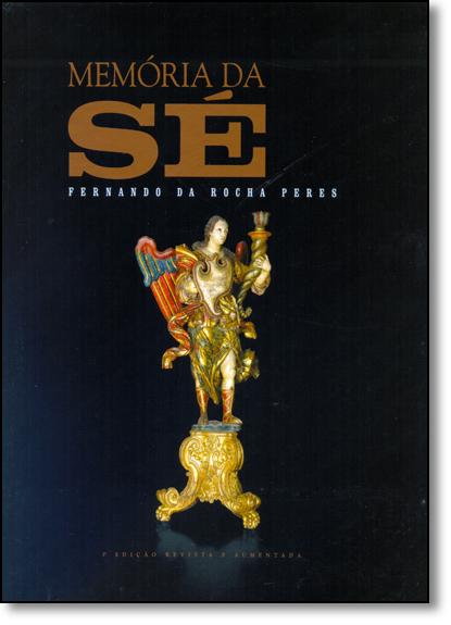 Memória da Sé, livro de Fernando da Rocha Peres