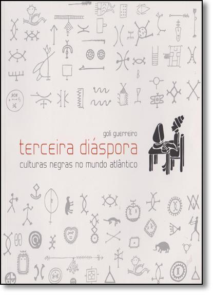 Terceira Diáspora: Culturas Negras no Mundo Atlântico, livro de Goli Guerreiro