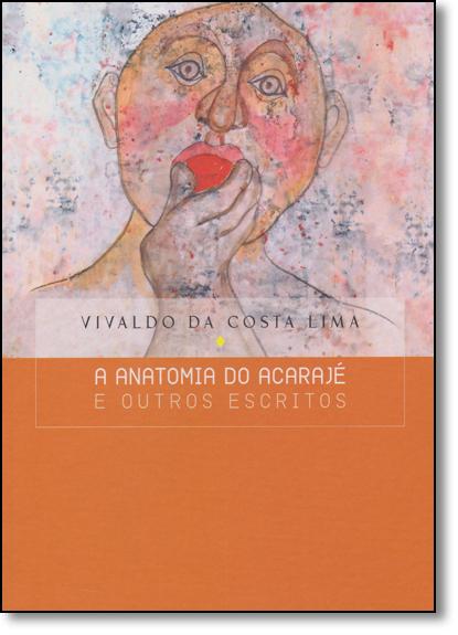 Anatomia do Acarajé e Outros Escritos, A, livro de Vivaldo da Costa Lima
