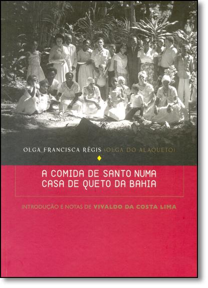 Comida de Santo Numa Casa de Queto da Bahia, A, livro de Vivaldo da Costa Lima