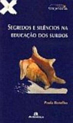 Segredos E Silencios Na Educação Dos Surdos, livro de Paulo Botelho