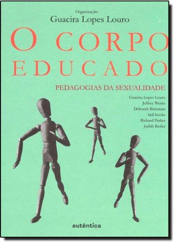 O Corpo Educado. Pedagogias Da Sexualidade, livro de Guacira Lopes Louro