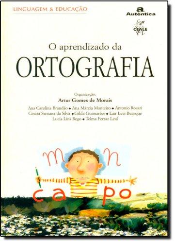 O Aprendizado Da Ortografia, livro de Artur Gomes de Morais