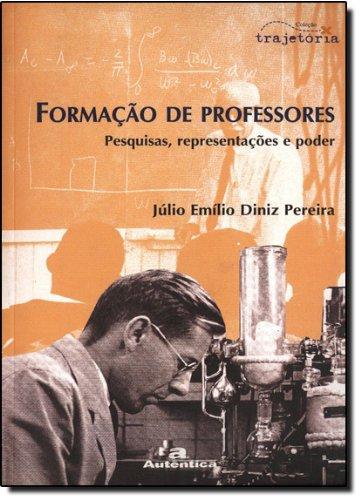 Formação de Professores - Pesquisas, Representações e Poder, livro de Julio Emilio Diniz Pereira