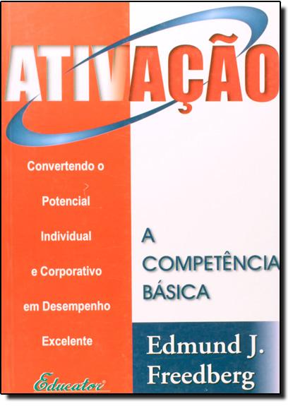 ATIVACAO A COMPETENCIA BASICA, livro de FREEDBERG