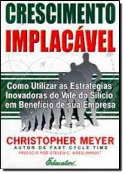 CRESCIMENTO IMPLACAVEL, livro de Luiz Meyer