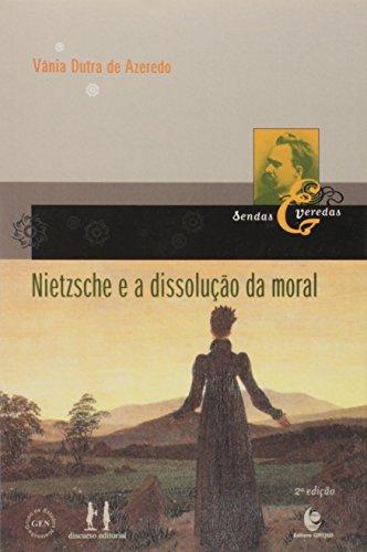 Nietzsche e a Dissolução da Moral, livro de Vânia Dutra de Azeredo