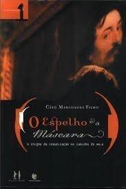 Espelho e a Máscara: O Enigma da Comunicação no Caminho do Meio, livro de Ciro Marcondes Filho