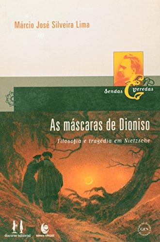 Máscaras de Dioniso, As: Filosofia e Tragédia em Nietszche, livro de Márcio José Silveira de Lima