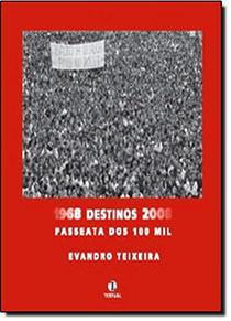 68: Destinos – Passeata dos 100 mil, livro de Evandro Teixeira