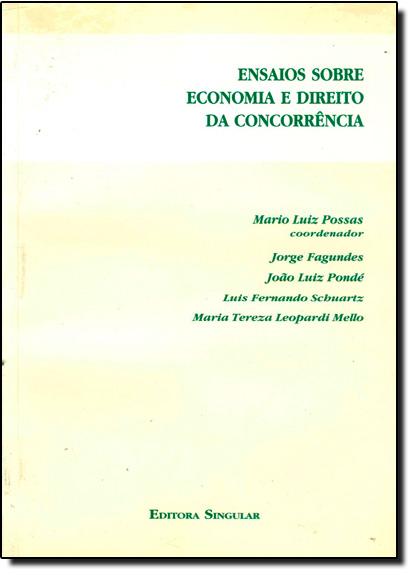 Ensaios Sobre Economia e Direito da Concorrência, livro de Mario Luiz Possas