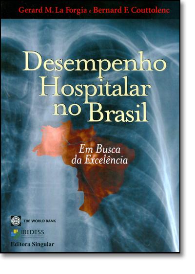Desempenho Hospitalar no Brasil: Em Busca da Excelência, livro de Gerard M. La Forgia