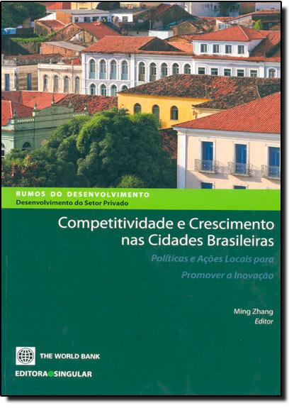 Competitividade e Crescimento nas Cidades Brasileiras, livro de Ming Zhang
