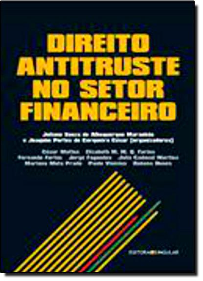 Direito Antitruste no Setor Financeiro, livro de Juliano Souza de Albuquerque Maranhão