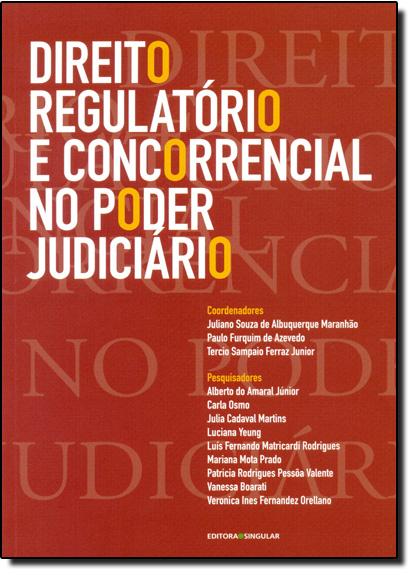 Direito Regulatório e Concorrencial no Poder Judiciário, livro de Juliano Souza de Albuquerque Maranhão