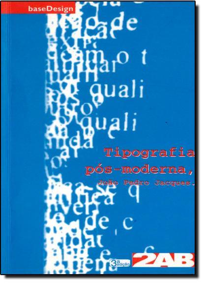 Tipografia Pós-moderna, livro de João Pedro Jacques