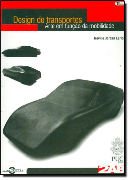 Design de Transportes: Arte em Função da Mobilidade, livro de Neville Jordan Larica
