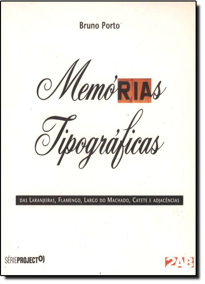 Memórias Tipográficas, livro de Bruno Porto
