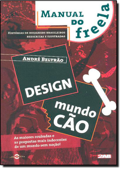 Design Mundo Cão: Histórias de Designers Brasileiros Reescritas e Ilustradas, livro de André Beltrão