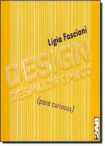 Desing Desmodrômico: Para Curiosos, livro de Ligia Fascioni