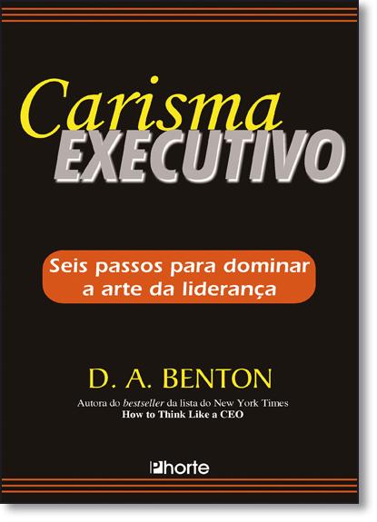 Carisma Executivo, livro de D. A. Benton
