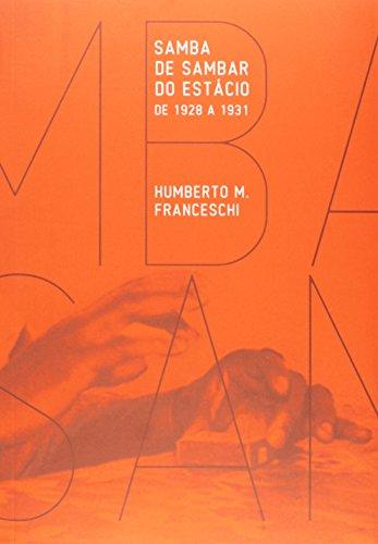 Samba de Sambar do Estacio. 1928-1931, livro de Humberto M. Franceschi