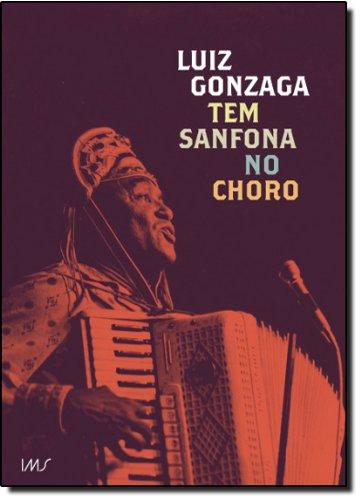Luiz Gonzaga Tem Sanfona No Choro (+ CD), livro de Marcelo Caldi