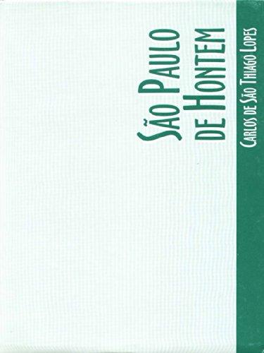 São Paulo de Hontem   , livro de Carlos de São Thiago Lopes