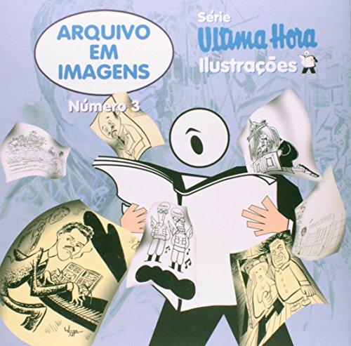 Arquivo em Imagens nº 3 - Caricaturas, livro de PEREIRA, Lauro Ávila , Patrícia Menezes , Rosimeire dos Santos (coordenação)
