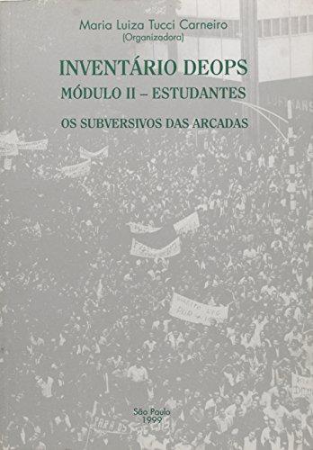 Inventário Deops Módulo II - Subversivos das Arcadas, Os - Estudantes, livro de Viviane T. dos Santos  , Maria L. T. Carneiro
