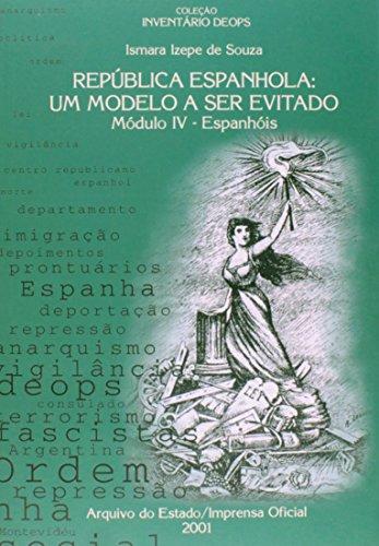 Inventário Deops Módulo IV - República Espanhola: um modelo a ser evitado - Espanhóis, livro de Ismara Izepe de Souza,  CARNEIRO, Maria Luiza Tucci