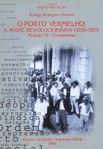 Inventário Deops Módulo VI - Porto Vermelho: a maré revolucionária (1930-1951) - Comunistas, livro de Rodrigo Rodrigues Tavares, Edgar Carone , CARNEIRO, Maria Luiza Tucci