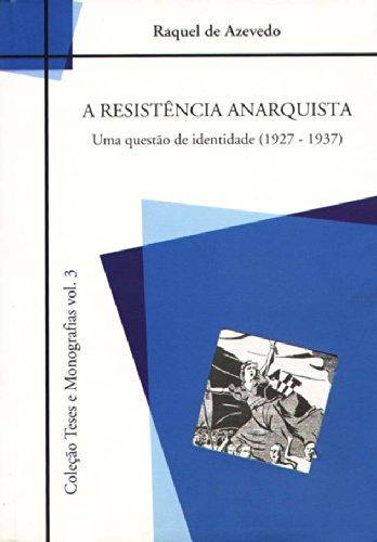 Coleção Teses e Monografias vol. 3 - A Resistência Anarquista , livro de Raquel de Azevedo