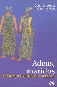 Adeus, Maridos: Mulheres que Escolheram Mulheres, livro de Ellen Farmer