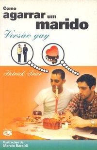 COMO AGARRAR UM MARIDO, livro de Adamo Prince