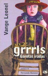 Grrrrls. garotas iradas, livro de Ricardo Barros Leonel