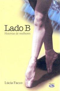 LADO B - HISTORIA DE MULHERES, livro de FACCO