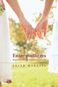 Entre mulheres. depoimentos homoafetivos, livro de MODESTO