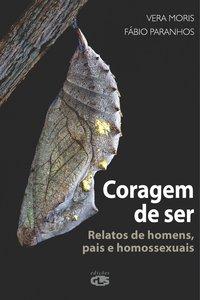 Coragem de ser. Relatos de homens, pais e homossexuais, livro de Vera Moris