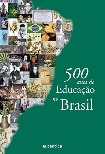 500 Anos de Educação no Brasil, livro de Eliane Marta Teixeira Lopes (Org.)