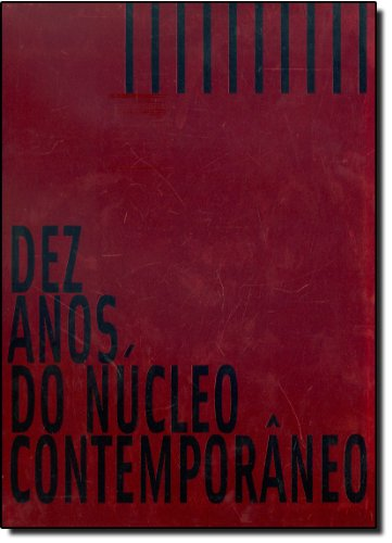 Dez Anos do Núcleo Contemporâneo - Bilingue Inglês - Português, livro de Magnólia Costa
