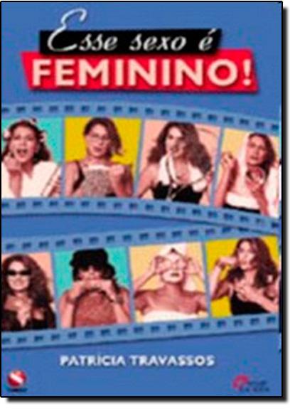 Esse Sexo É Feminino!, livro de Patricia Travassos