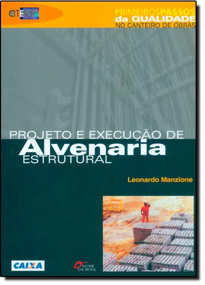 Projeto e Execução de Alvenaria Estrutural: Primeiros Passos da Qualidade no Canteiro de Obra, livro de Leonardo Manzione