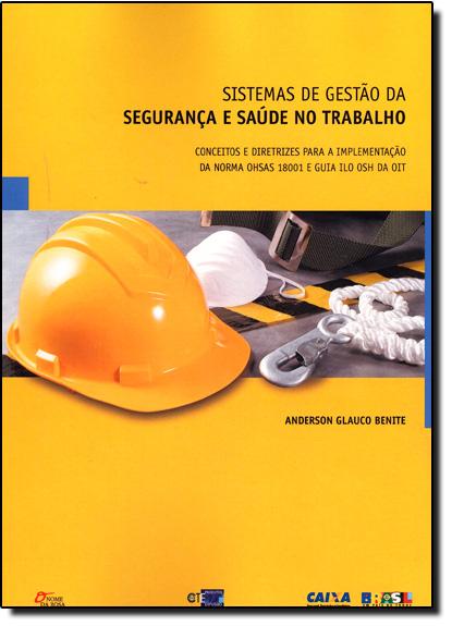 Sistema de Gestão da Segurança e Saúde no Trabalho, livro de Anderson Glauco Benite