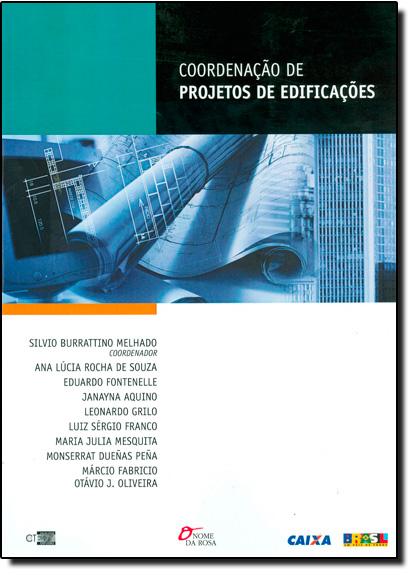 Coordenação de Projeto de Edificações, livro de Silvio Burrattino Melhado