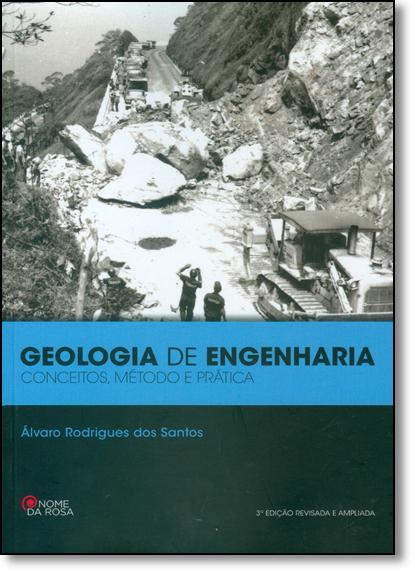 Geologia de Engenharia: Conceitos, Metodo e Pratica, livro de Alvaro Rodrigues dos Santos