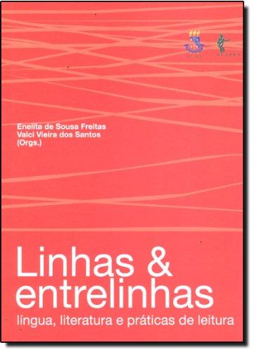 Linhas e Entrelinhas: língua, literatura e práticas de leitura, livro de Enelita de Sousa Freitas, Valci Vieira dos Santos (orgs.)