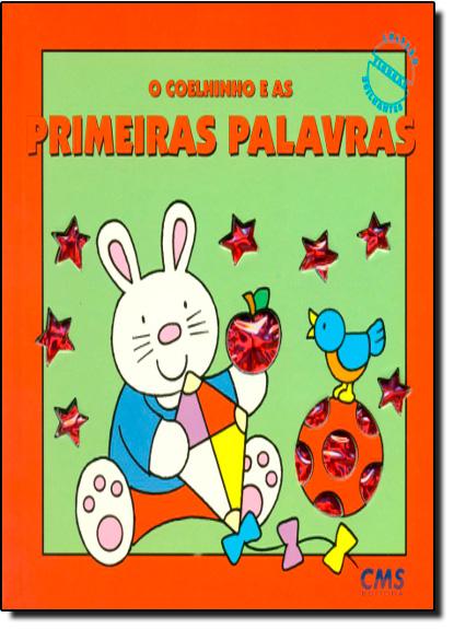 Coelhinho e as Primeiras Palavras - Coleção Figuras Brilhantes, livro de David Crossley