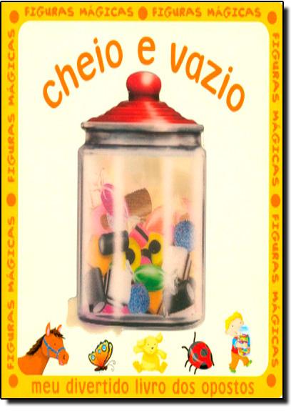 Cheio e Vazio - Coleção Figuras Mágicas, livro de Christian Sperli